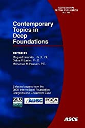Contemporary Topics in Deep Foundations: Selected Papers from the 2009 International Foundation Congress and Equipment Expo, March 15-19, 2009, Orland (Geotechnical Special Publication)