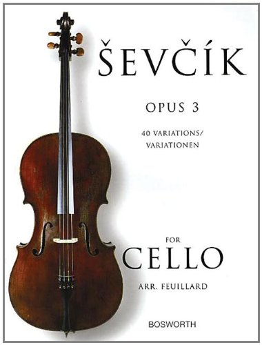 Sevcik for Cello - Opus 3: 40 Variations