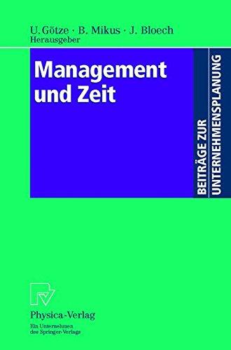 Management und Zeit. Mit Beiträgen zahlreicher Fachwissenschaftler (Beiträge zur Unternehmensplanung)