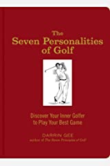 The Seven Personalities of Golf: Discover Your Inner Golfer to Play Your Best Game Hardcover