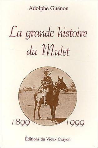Read Online La grande histoire du mulet : Le mulet intime epub, pdf