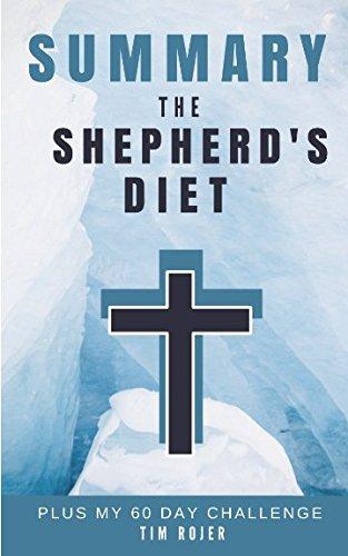 SUMMARY: The Shepherd's Diet plus my 60 Day Challenge