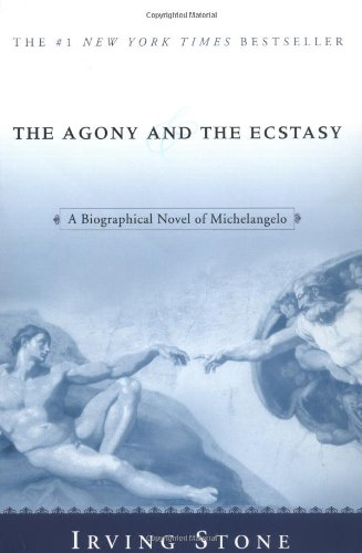 The Agony and the Ecstasy: A Biographical Novel of Michelangelo