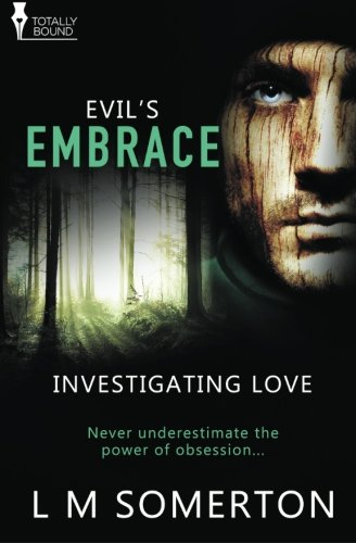Evil's Embrace (Investigating Love) (Volume 2)