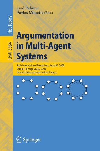 Argumentation in Multi-Agent Systems: Fifth International Workshop, ArgMAS 2008, Estoril, Portugal, May 12, 2008, Revise