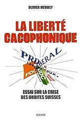 La liberté cacophonique : Essai sur la crise des droites suisses