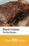 Dutch Cuisine: The Best Recipes
