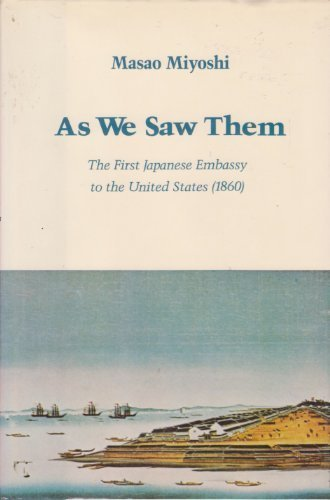As We Saw Them: The First Japanese Embassy to the United States, 1860