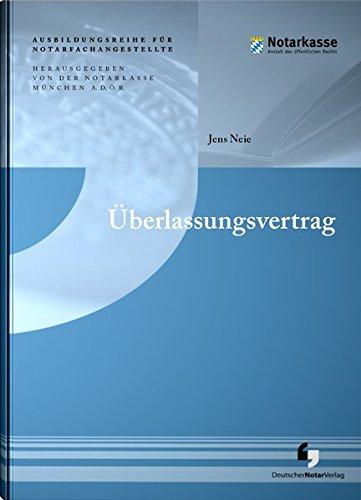 Überlassungsvertrag (Ausbildungsreihe für Notarfachangestellte) Taschenbuch – 8. November 2017 Notarkasse München A.D.Ö.R. Jens Neie 3956461177 Berufsschulbücher