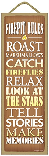 SJT ENTERPRISES, INC. Firepit Rules - Roast Marshmallows, Catch Fireflies, Relax, Look at Stars, Tells Stories, Make Memories Primitive Wood Plaque - Measures 5