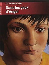 Dans les yeux d'Angel par Cécile Roumiguière