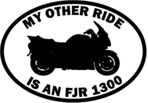 My Other Ride Yamaha FJR 1300 Motorcycle Motorbike Car Truck Decal Sticker - Die cut vinyl decal for windows, cars, trucks, tool boxes, laptops, MacBook - virtually any hard, smooth surface
