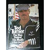 Ted Turner: The Man Behind the Mouth