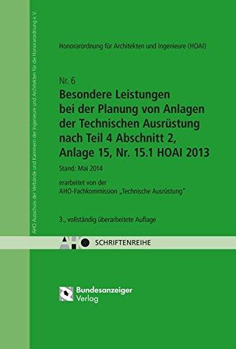 HOAI - Besondere Leistungen bei der Planung von Anlagen der Technischen Ausrüstung nach Teil 4 Abschnitt 2, Anlage 15, Nr. 15.1 HOAI 2013: AHO Heft 6 (Schriftenreihe des AHO)