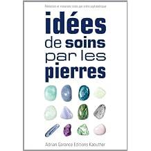 Idées de Soins par les Pierres (French Edition)