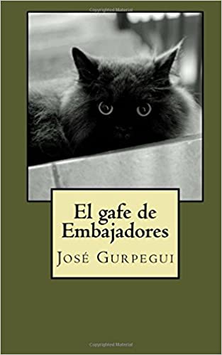 Amazon.com: El gafe de Embajadores (Spanish Edition) (9781502518361): Jose Gurpegui: Books