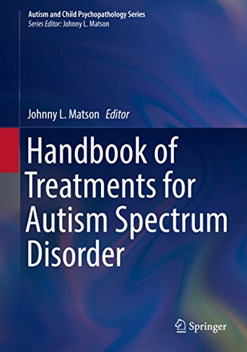 Handbook of Treatments for Autism Spectrum Disorder (Autism and Child Psychopathology Series) (Autism Books Kindle)