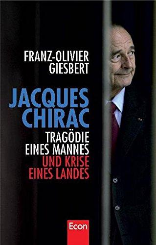 Jacques Chirac: Tragödie eines Mannes und Krise eines Landes