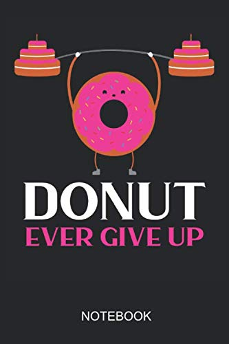 Donut Ever Give Up Notebook: 6x9 110 Pages Checkered Recipe Journal For Your Cupcake & Donut Food Party