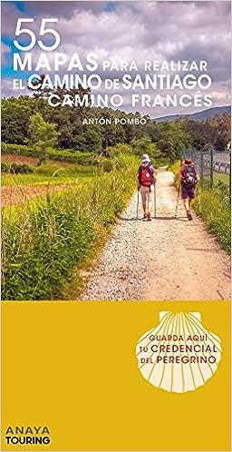 55 Mapas Para Realizar El Camino De Santiago. Camino Francés (desplegables) por Anaya Touring epub