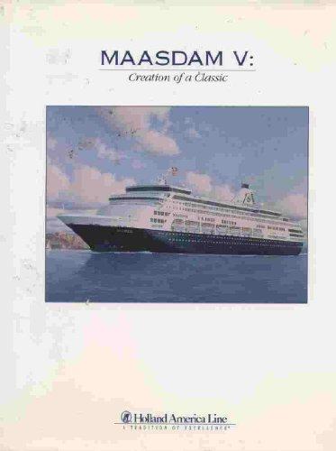 Maasdam V: Creation of A Classic - Holland America Line