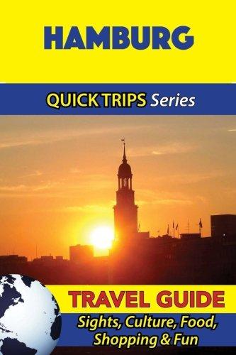 Hamburg Travel Guide (Quick Trips Series): Sights, Culture, Food, Shopping & Fun