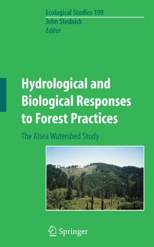 Hydrological and Biological Responses to Forest Practices: The Alsea Watershed Study (Ecological Studies)