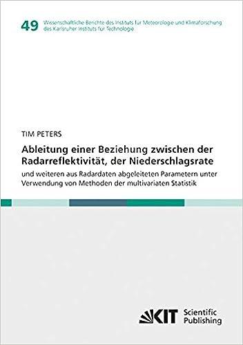Book Ableitung einer Beziehung zwischen der Radarreflektivitaet, der Niederschlagsrate und weiteren aus Radardaten abgeleiteten Parametern unter Verwendung ... des Karlsruher Instituts fuer Technologie)