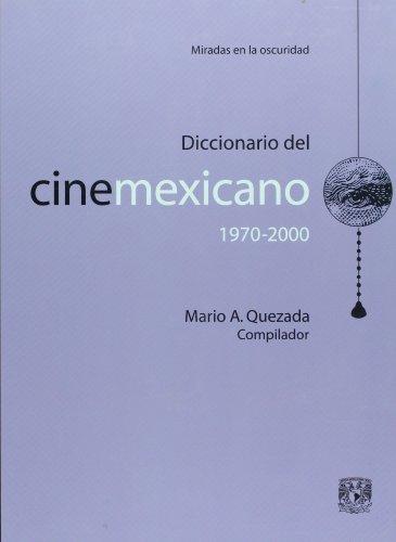 Descargar Libro Diccionario Del Cine Mexicano 1970-2000 Mario Quezada