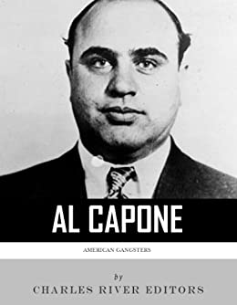 A biography of al capone americas gangster