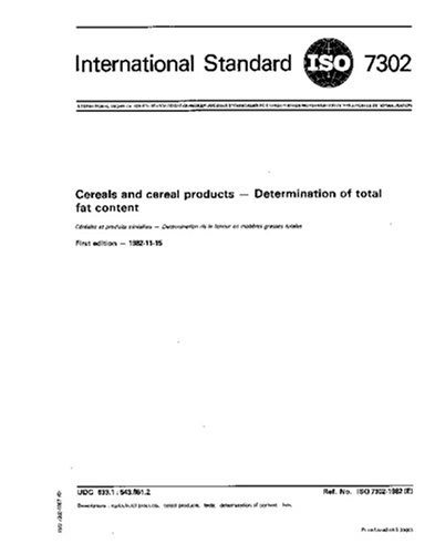 ISO 7302:1982, Cereals and cereal products -- Determination of total fat content ()