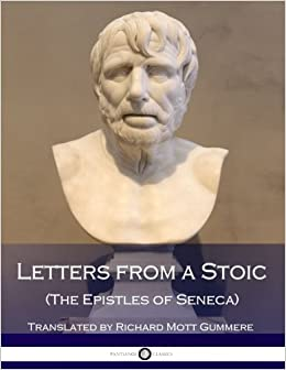 Letters from a Stoic (The Epistles of Seneca): Seneca ...