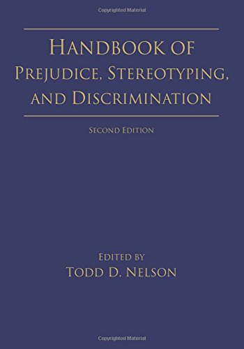 Handbook of Prejudice, Stereotyping, and Discrimination: 2nd Edition