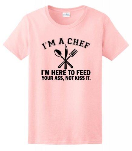 I'm a Chef I'm Here to Feed Your Ass Not Kiss It Ladies T-Shirt 3XL Light (Kiss Ladies Tee)