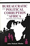 Bureaucratic and Political Corruption in Africa: The Public Choice Perspective