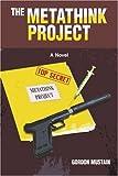 The Metathink Project, Gordon Mustain, 0595378773