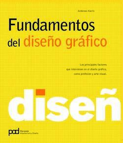 Fundamentos Del Diseño Gráfico Spanish Edition Ambrose Gavin Harris Paul 9788434235052 Books