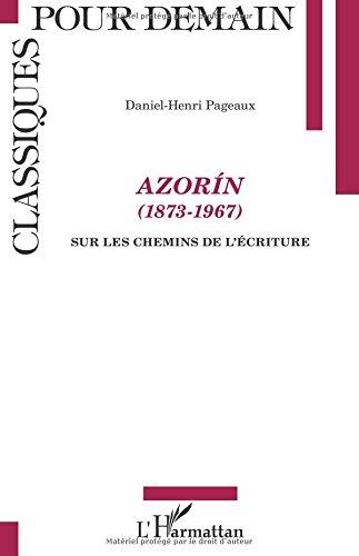 Azorín (1873-1967): Sur les chemins de l'écriture