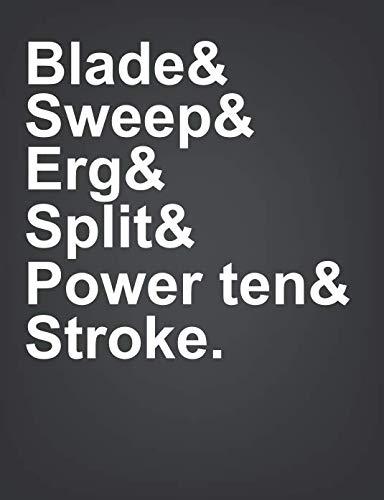 Blade & Sweep & Erg & Split & Power ten & Stroke: Rowing Journal Training - Bow Sweep