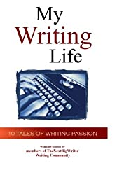 My Writing Life - 10 Tales of Writing Passion