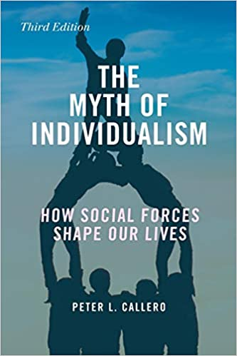 Myth of Individualism, The: Amazon.es: Peter L Callero ...