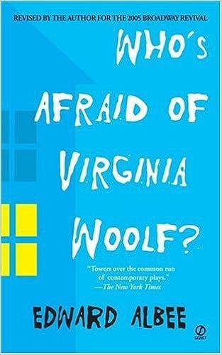 By Edward Albee: Who's Afraid of Virginia Woolf?
