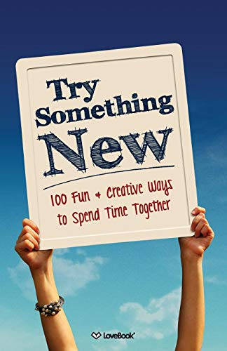 Try Something New: 100 Fun & Creative Ways to Spend Time -