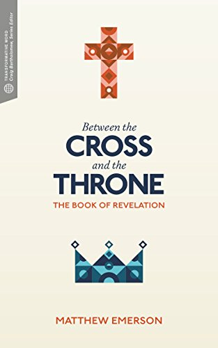 Between the Cross and the Throne: The Book of Revelation by [Emerson, Matthew Y.]