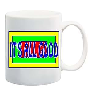 IT'S ALL GOOD Mug Cup - 11 ounces