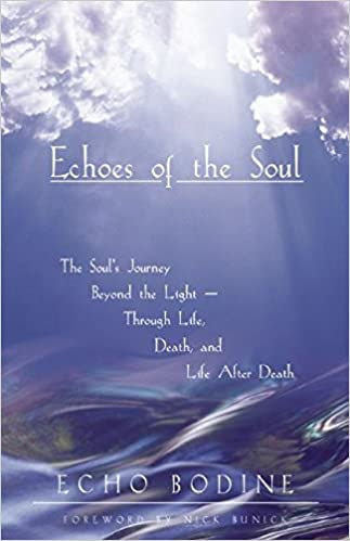Echoes of the soul moving beyond the light amazon echo bodine echoes of the soul moving beyond the light amazon echo bodine books fandeluxe Image collections