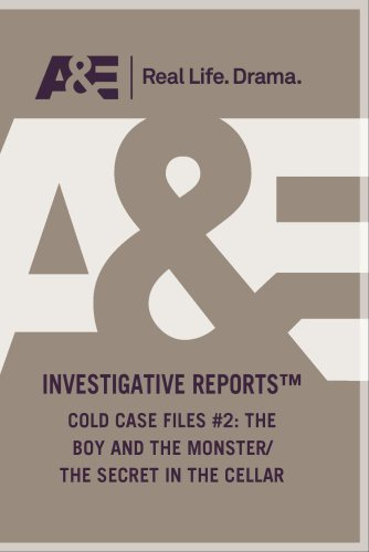 (COLD CASE FILES #2: THE BOY AND THE MONSTER/ THE SECRET IN THE CELLAR)