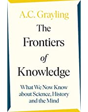 The Frontiers of Knowledge: What We Know About Science, History and The Mind