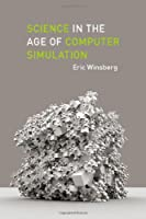 Science in the Age of Computer Simulation Front Cover