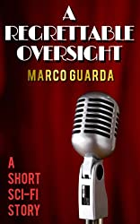 A Regrettable Oversight (Sci-Fi Stories Book 2) (English Edition)